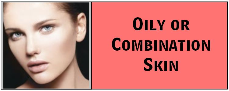 Oily or Combination Skin